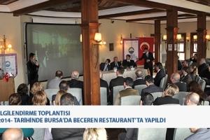 Sektör Bilgilendirme Toplantısı 12 Mart 2014 tarihinde Bursa'da Beceren Restaurant'ta yapıldı.